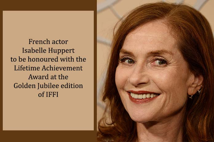 IFFI 50 & Fantastic-Lifetime Achievement Award to Isabelle Huppert, Pickle Media
