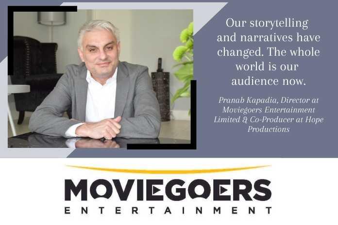 Pranab Kapadia, Director at Moviegoers Entertainment Limited & Co-Producer at Hope Productions